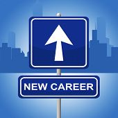 New Career Sign Represents Line Of Work And Advertisement