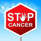 Cancer Stop Means Warning Sign And Cancers