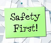 Safety First Shows Warning Caution And Beware