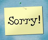 Sign Sorry Represents Notice Apologize And Apology