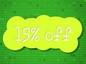 Fifteen Percent Off Represents Cheap Discounts And Sales