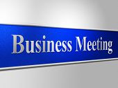 Business Meetings Indicates Assembly Company And Corporate