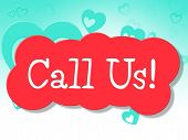 Call Us Represents Chat Networking And Telephone