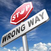 wrong way stop and take a uturn making a mistake turn back now bad direction