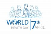 Set Of World Health Day Lettering With A Medical Team. Medical Concept With Earth. The Logo Of The W poster