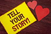 Conceptual Hand Writing Showing Tell Your Story Motivational Call. Business Photo Text Share Your Ex poster