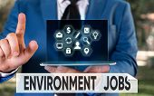 Conceptual Hand Writing Showing Environment Jobs. Business Photo Text Jobs That Contribute To Preser poster