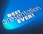 Best Presentation Ever words in 3d letters on blue background for a great presentation to an audience or customer