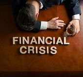 Phrase Financial Crisis and devastated man composition