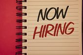 Writing Note Showing  Now Hiring. Business Photo Showcasing Workforce Wanted Employees Recruitment T poster