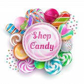 Candy Shop Background With Sweet Realistic Candies, Sweets, Caramel, Rainbow Lollipops And Cotton Ca poster