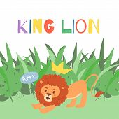 Cute Lion Kidscartoon Vector Illustration In Exotic Tropical Leaves With Crown And King Lion Quote.  poster