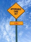 conceptual sign with words affordable care act lol over blue sky