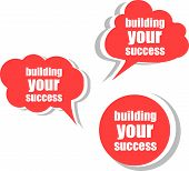 Building Your Success. Set Of Stickers, Labels, Tags. Business Banners