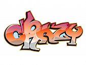 Graffiti art vector design. Crazy