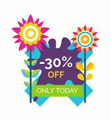 Only Today 30 Off Premium Label With Blooming Flowers, Sale Emblem Decorated By Springtime And Summe poster