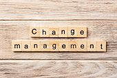 Change Management Word Written On Wood Block. Change Management Text On Table, Concept. poster
