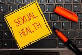 Writing Note Showing Sexual Health. Business Photo Showcasing Healthier Body Satisfying Sexual Life  poster