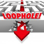 pic of cheating  - Loophole cheating word maze arrow crashing through avoiding paying owed taxes government - JPG