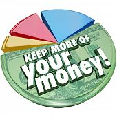 stock photo of irs  - Keep More of Your Money words pie chart portion percent taxes - JPG