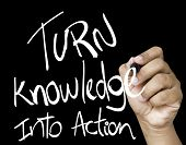 Turn Knowledge into action written on wipe board