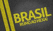 Brasil, Rumo ao Hexa! written on the road (in portuguese)