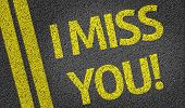 I miss you written on the road
