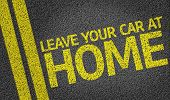 pic of polution  - Leave your Car At Home written on the road - JPG