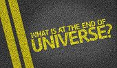 What is at the End Of Universe? written on the road