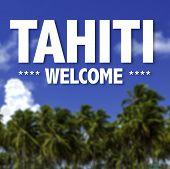 Tahiti, Welcome written on a beautiful beach background