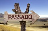 Passado (In portuguese: Past) wooden sign with a desert background