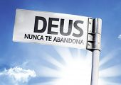 God Never Deserted You (In Portuguese) written on the road sign