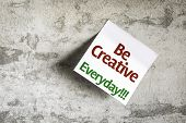 Be Creative Everyday on Paper Note with texture background