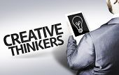picture of thinker  - Business man with the text Creative Thinkers in a concept image - JPG