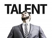 Business man with the text Talent in a concept image