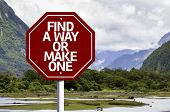 Find A Way Or Make One written on red road sign with landscape background