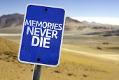 Memories Never Die sign with a desert background