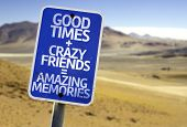 Good Times + Crazy Friends = Amazing Memories sign with a desert background