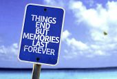 Things End But Memories Last Forever sign with a beach on background