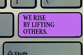 Writing Note Showing We Rise By Lifting Others.. Business Photo Showcasing Team Spirit We Feel Abund poster