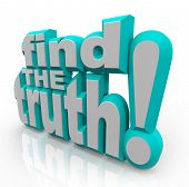 The words Find the Truth in 3D letters representing the search for honest, correct answers, or spiri
