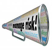 Manage Risk words on a bullhorn and megaphone along with words of advice for loss prevention, compliance, damage control, safety and financial security