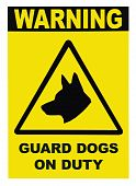 Yellow And Black Warning Guard Dogs On Duty Text Sign