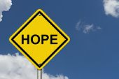 stock photo of hope  - Hope Warning Sign Yellow warning road sign with word Hope with sky background - JPG