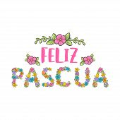 Feliz Pascua Colorful Flower Lettering. Happy Easter Phrase In Spanish Language. poster