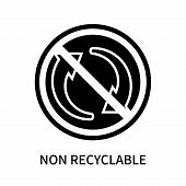 Non Recyclable Icon Isolated On White Background. Non Recyclable Icon Simple Sign. Non Recyclable Ic poster