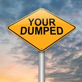 Your Dumped.