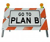 A roadblock barricade tells you it is time to turn back and change course to take Plan B instead of