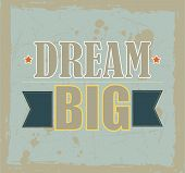 Dream big motivational quote