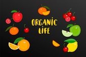 Fruits With Hand Written Text Organic Life Logo For Organic Shop. Vector Fruits Collecton Of Apples, poster